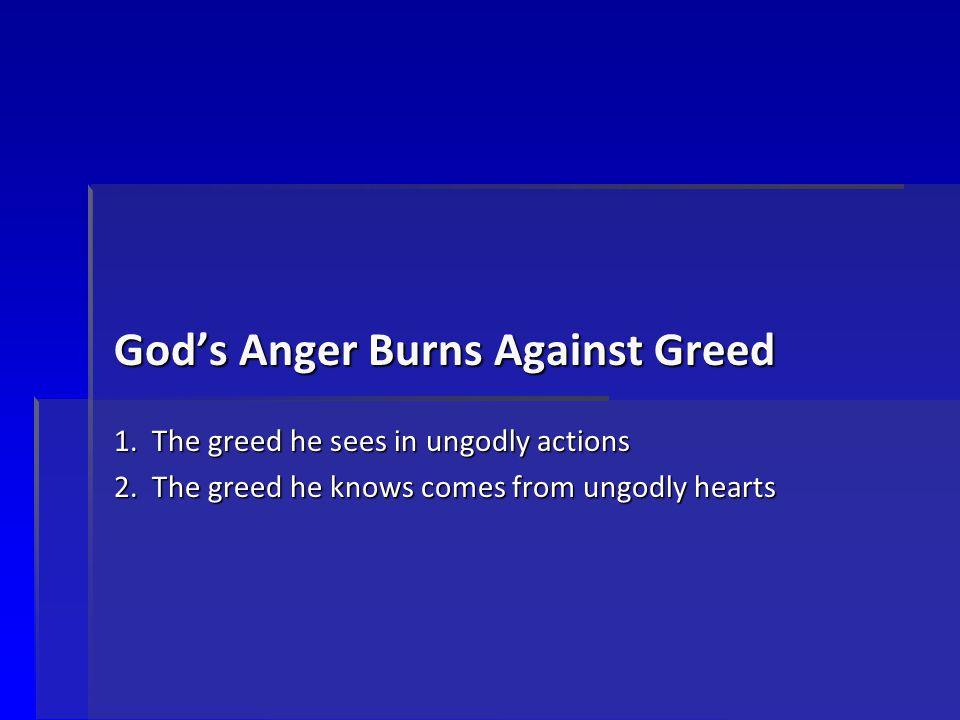 God's Anger Burns Against Greed