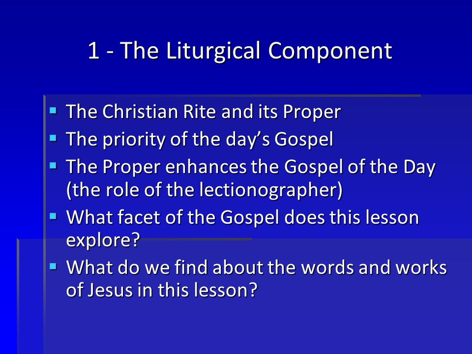 1 - The Liturgical Component