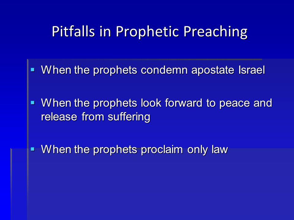 Pitfalls in Prophetic Preaching