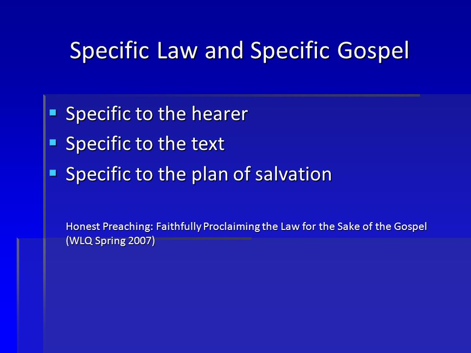 Specific Law and Specific Gospel