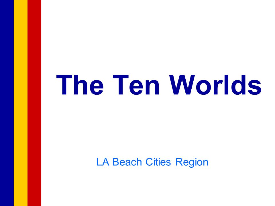 The Ten Worlds LA Beach Cities Region