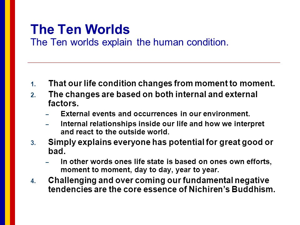 The Ten Worlds The Ten worlds explain the human condition.