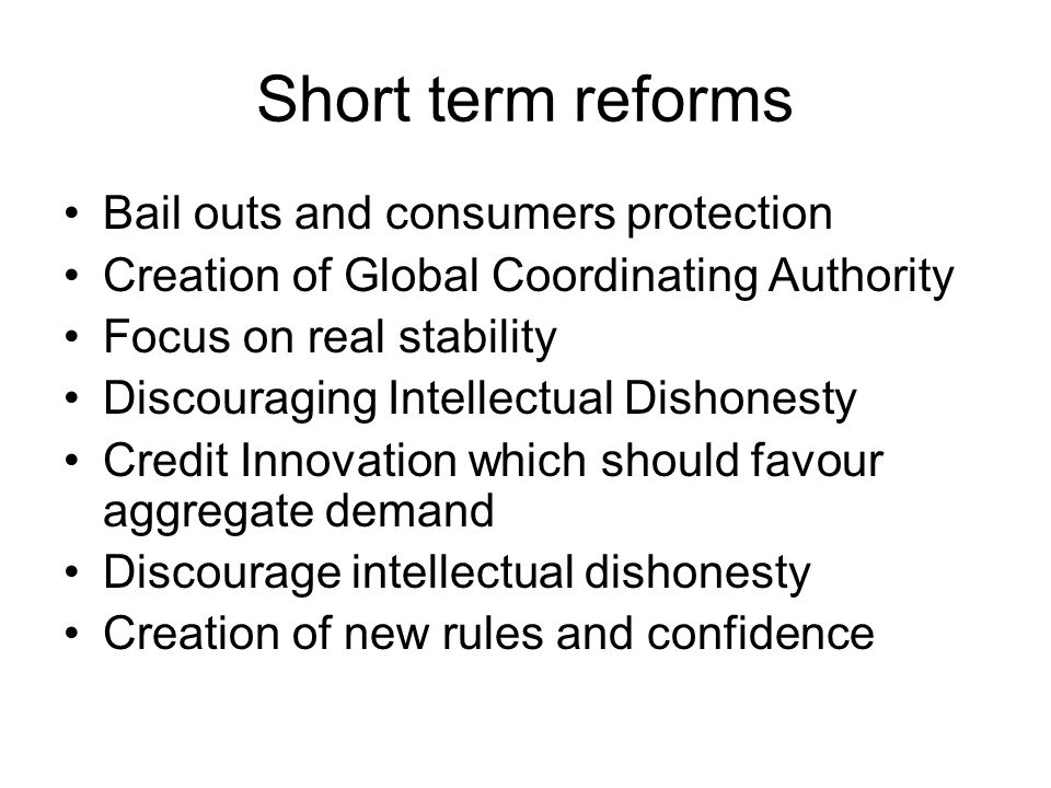 Short term reforms Bail outs and consumers protection