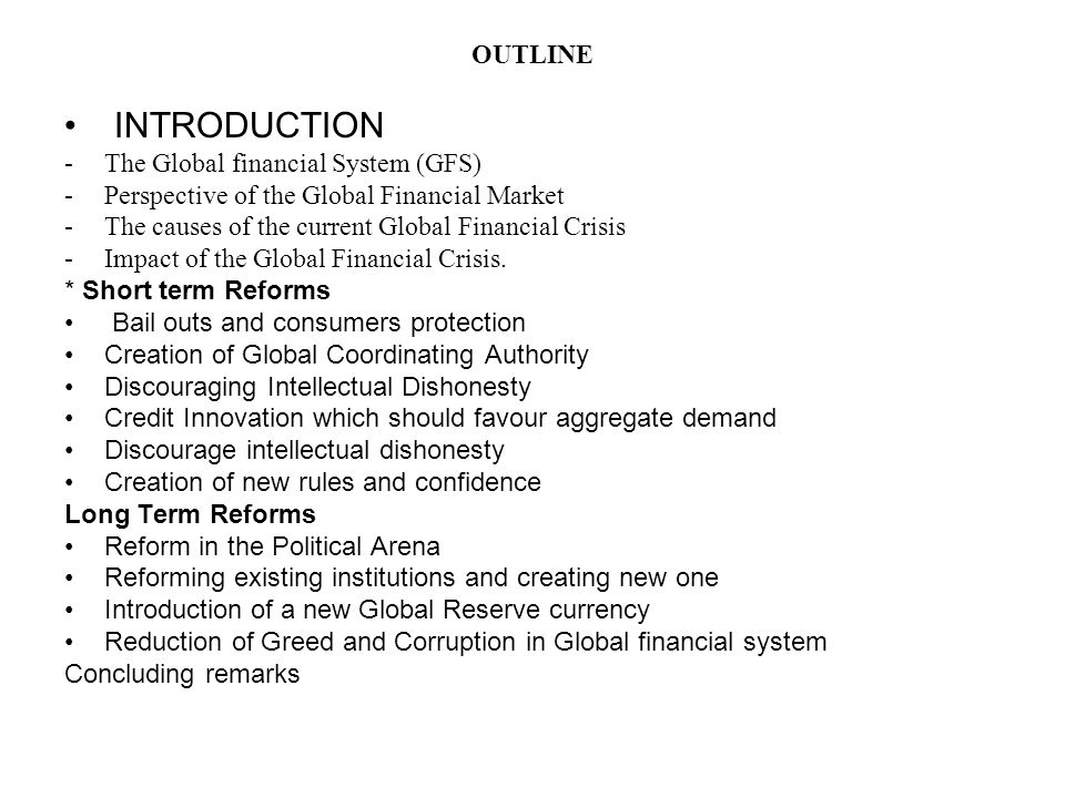 INTRODUCTION OUTLINE The Global financial System (GFS)