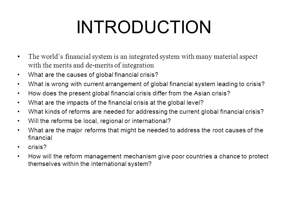 INTRODUCTION The world's financial system is an integrated system with many material aspect with the merits and de-merits of integration.