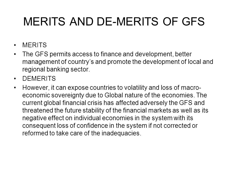 MERITS AND DE-MERITS OF GFS
