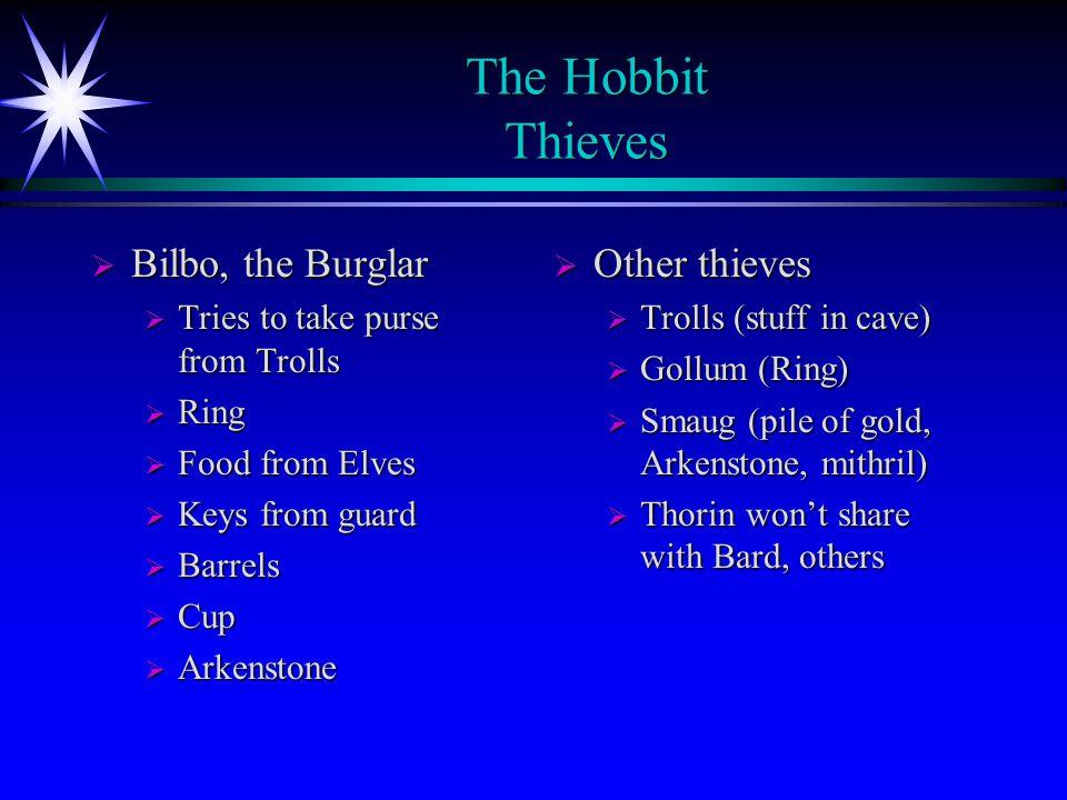 The Hobbit Thieves Bilbo, the Burglar Other thieves