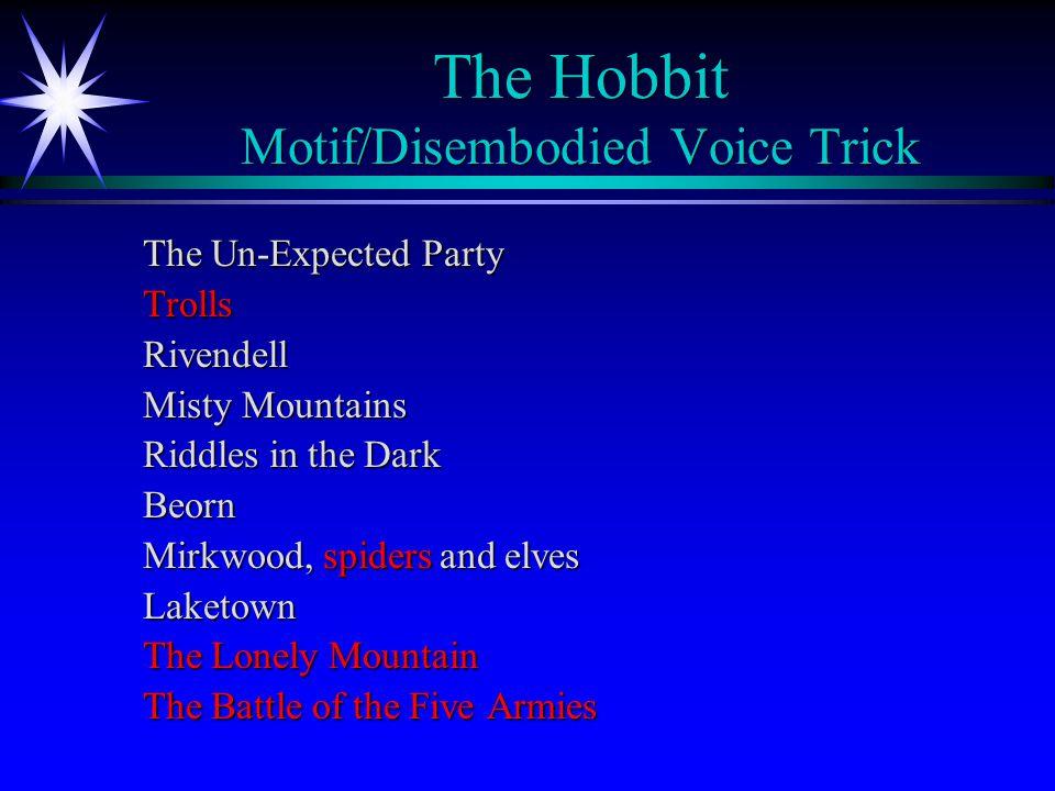 The Hobbit Motif/Disembodied Voice Trick