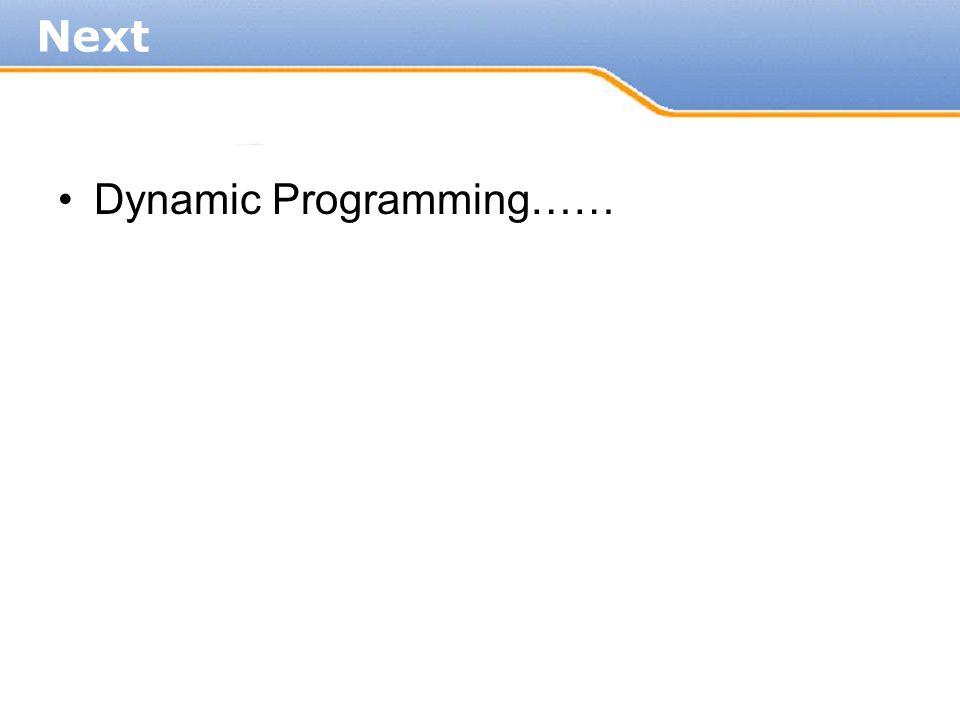 Next Dynamic Programming……