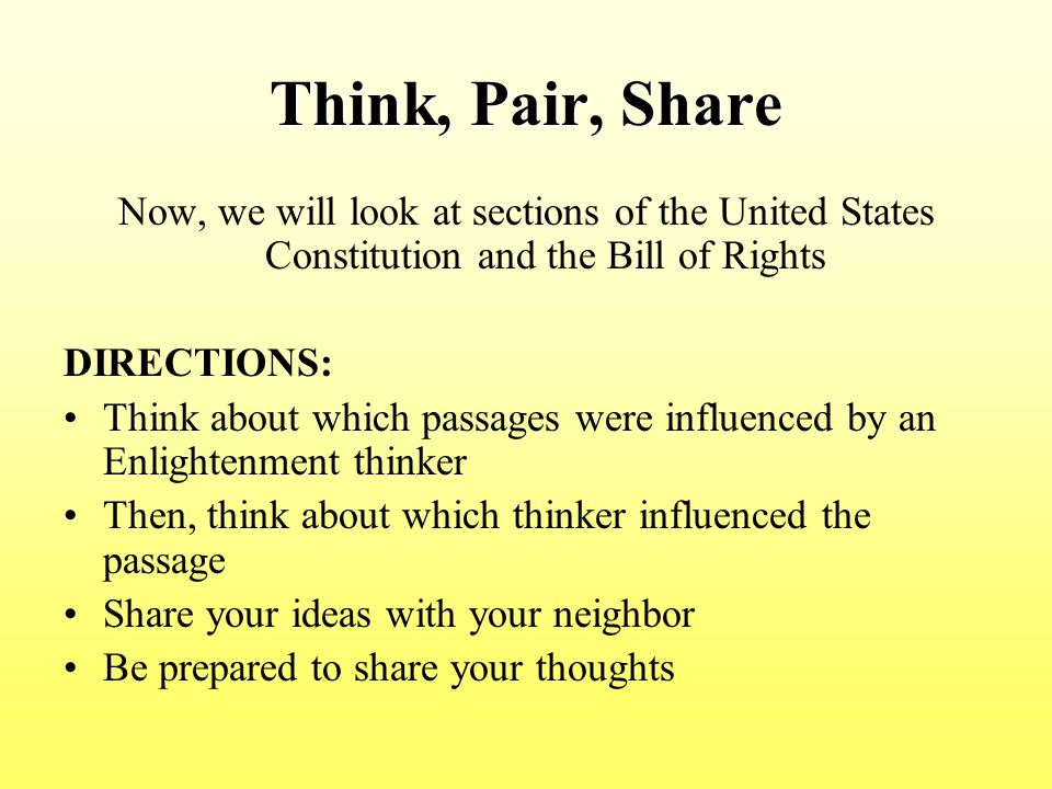 Think, Pair, Share Now, we will look at sections of the United States Constitution and the Bill of Rights.