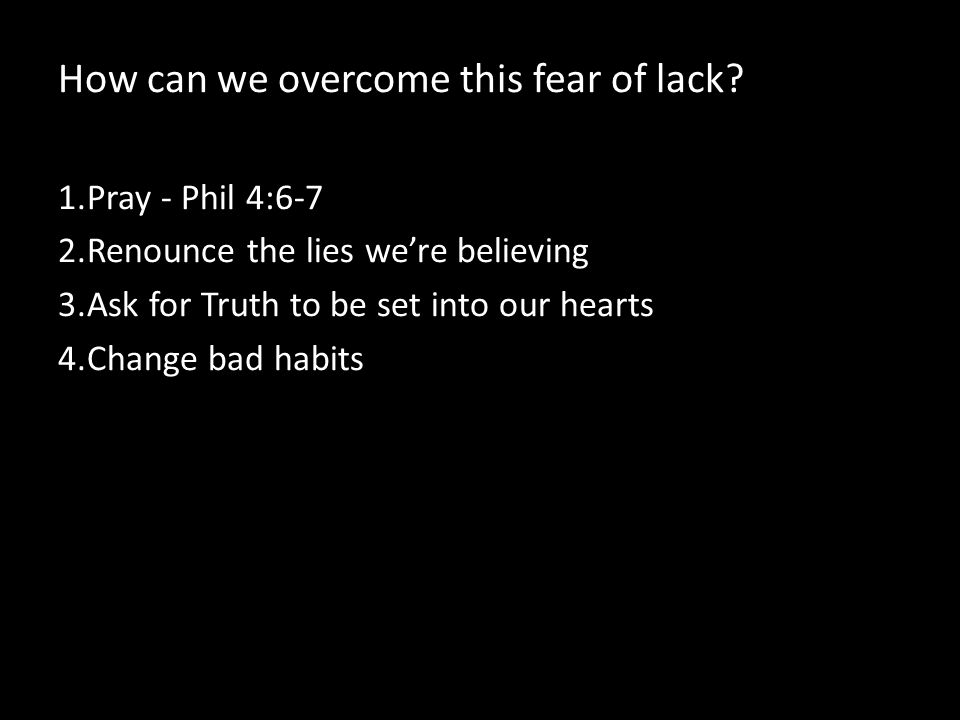 How can we overcome this fear of lack