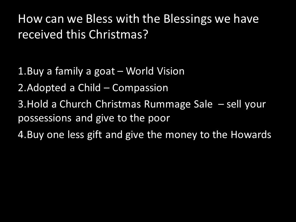 How can we Bless with the Blessings we have received this Christmas