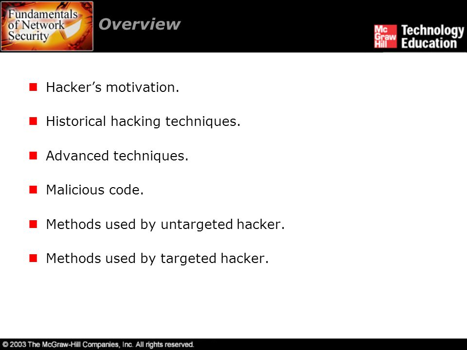 Overview Hacker's motivation. Historical hacking techniques.