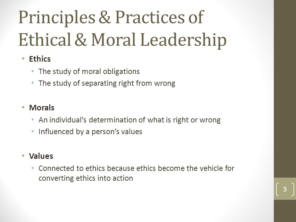Principles & Practices of Ethical & Moral Leadership