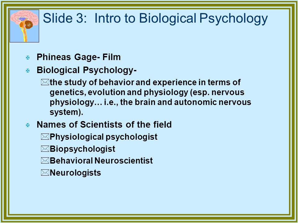 Slide 3: Intro to Biological Psychology