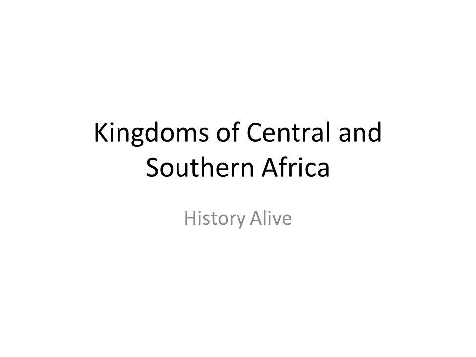Kingdoms of Central and Southern Africa