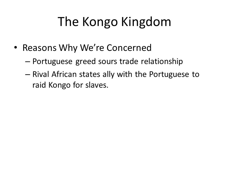 The Kongo Kingdom Reasons Why We're Concerned