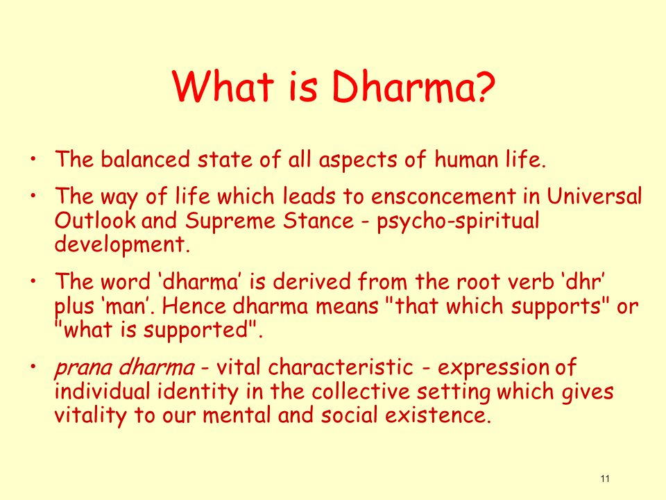 What is Dharma The balanced state of all aspects of human life.