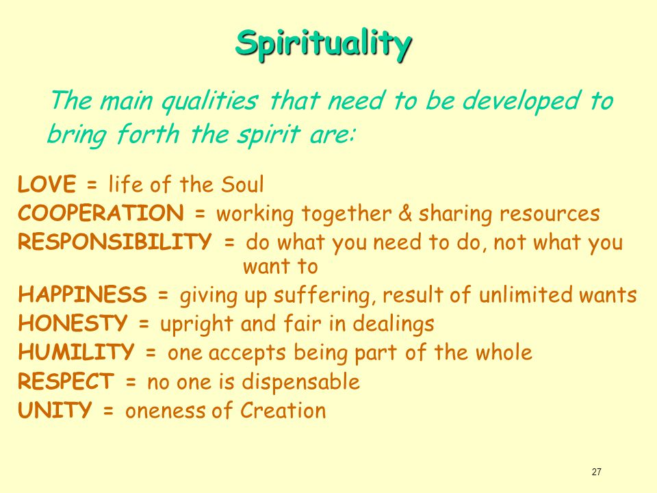Spirituality The main qualities that need to be developed to
