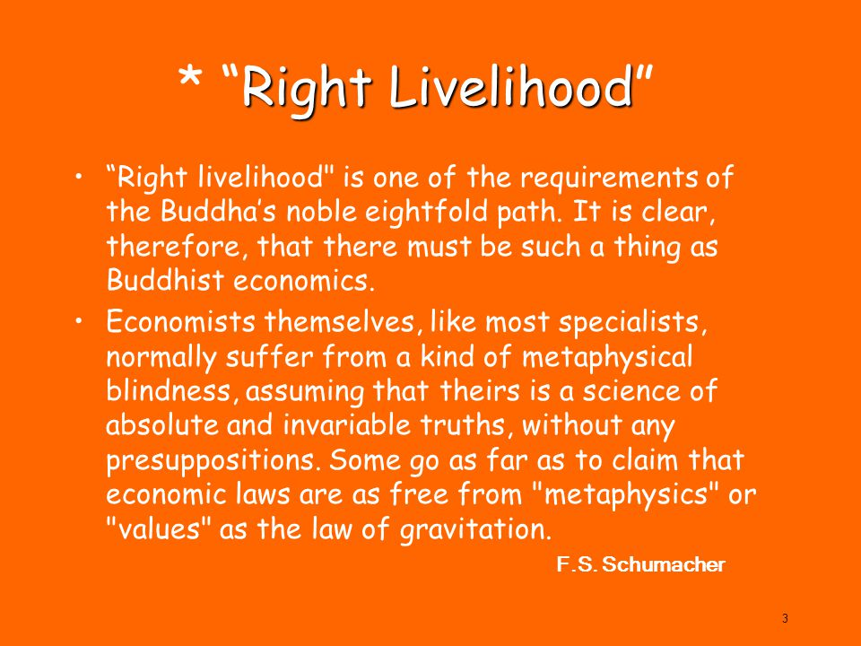 * Right Livelihood