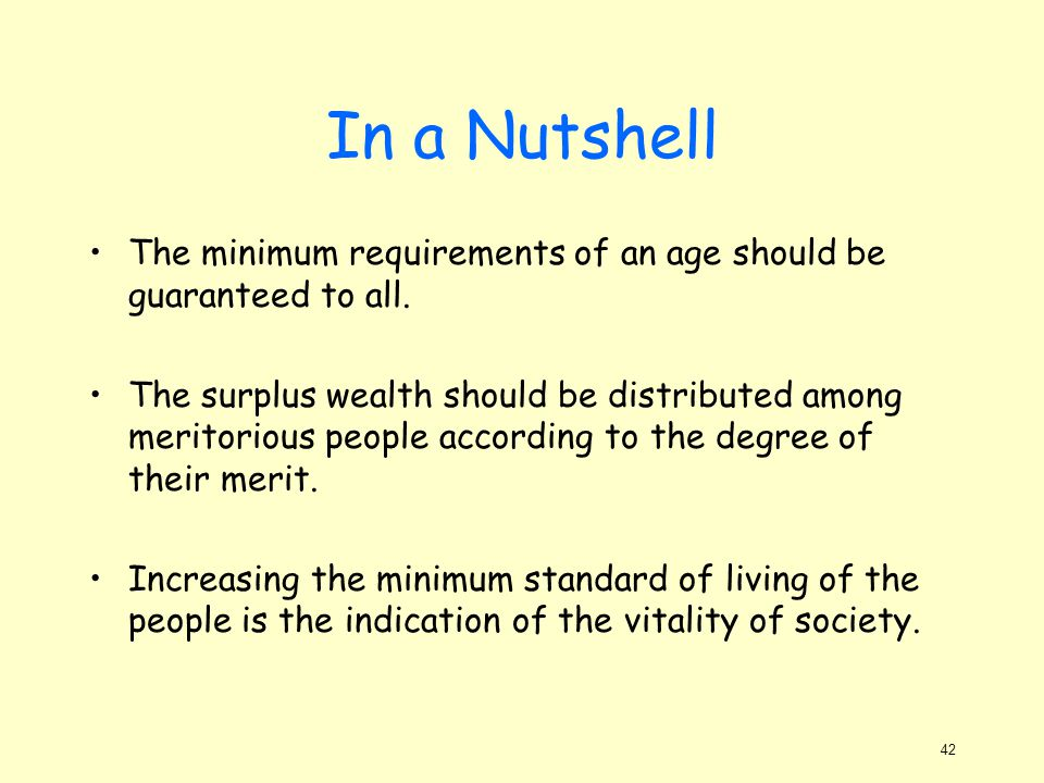 In a Nutshell The minimum requirements of an age should be guaranteed to all.