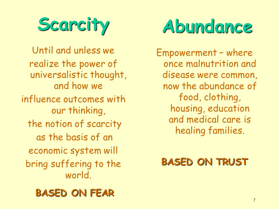 Scarcity Until and unless we