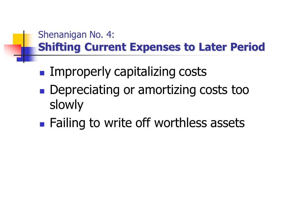 Shenanigan No. 4: Shifting Current Expenses to Later Period