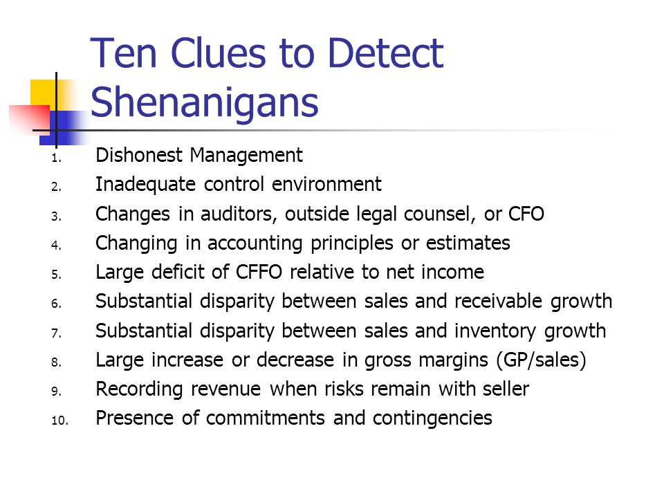 Ten Clues to Detect Shenanigans