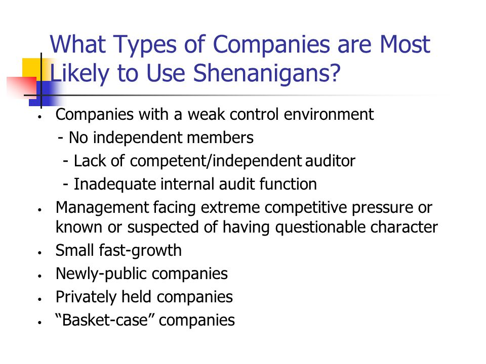 What Types of Companies are Most Likely to Use Shenanigans