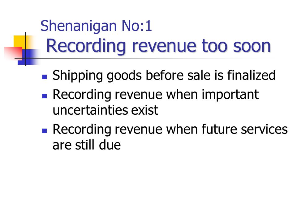 Shenanigan No:1 Recording revenue too soon
