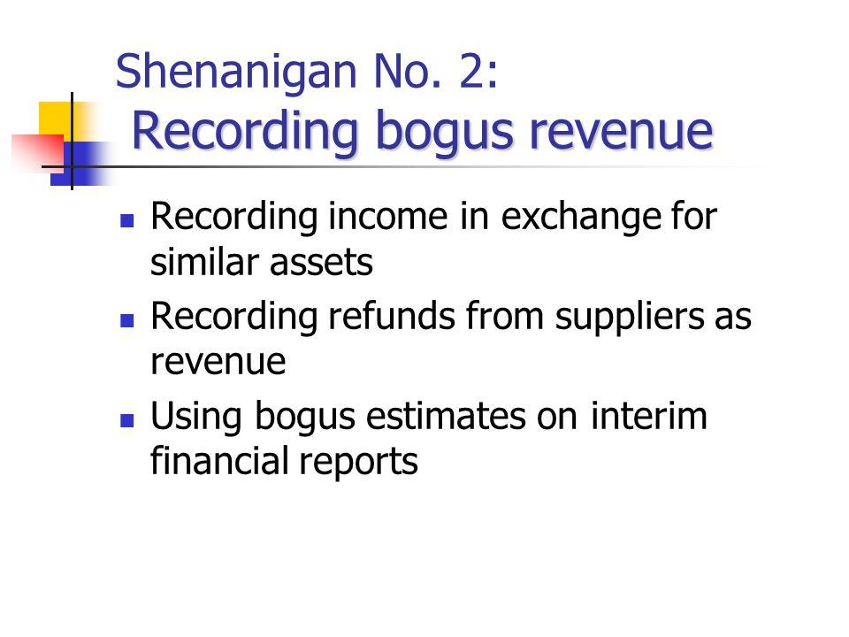 Shenanigan No. 2: Recording bogus revenue