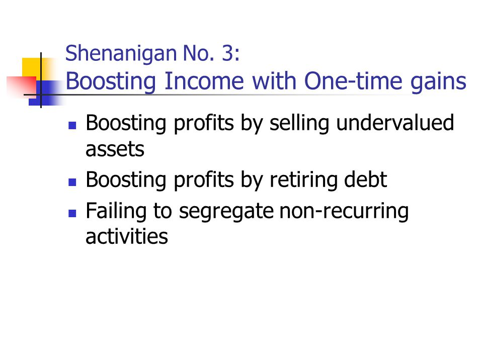 Shenanigan No. 3: Boosting Income with One-time gains