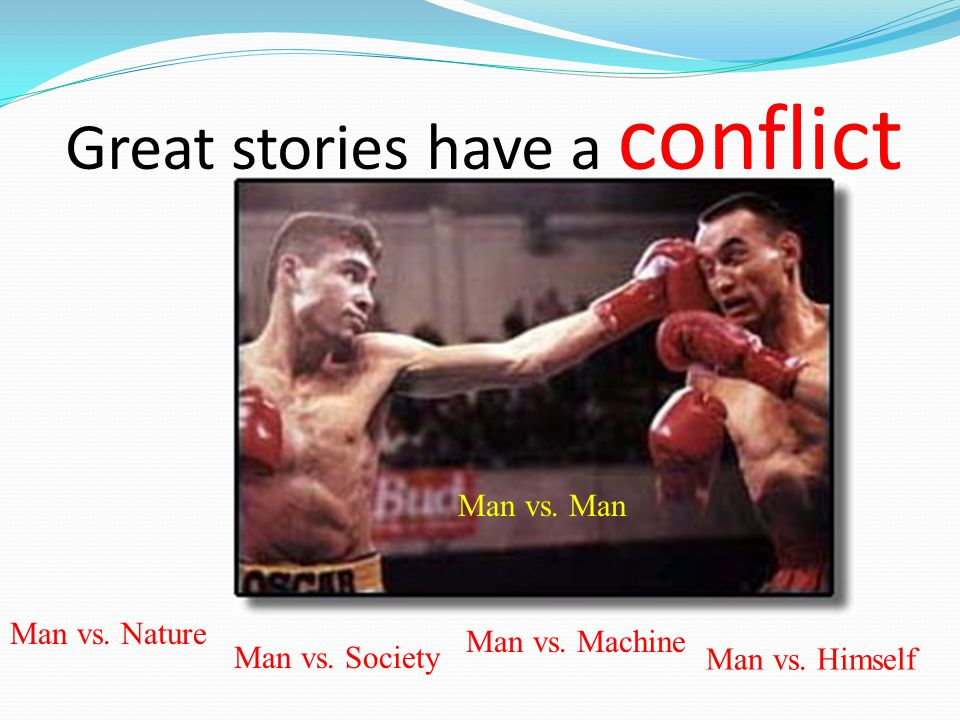 Great stories have a conflict