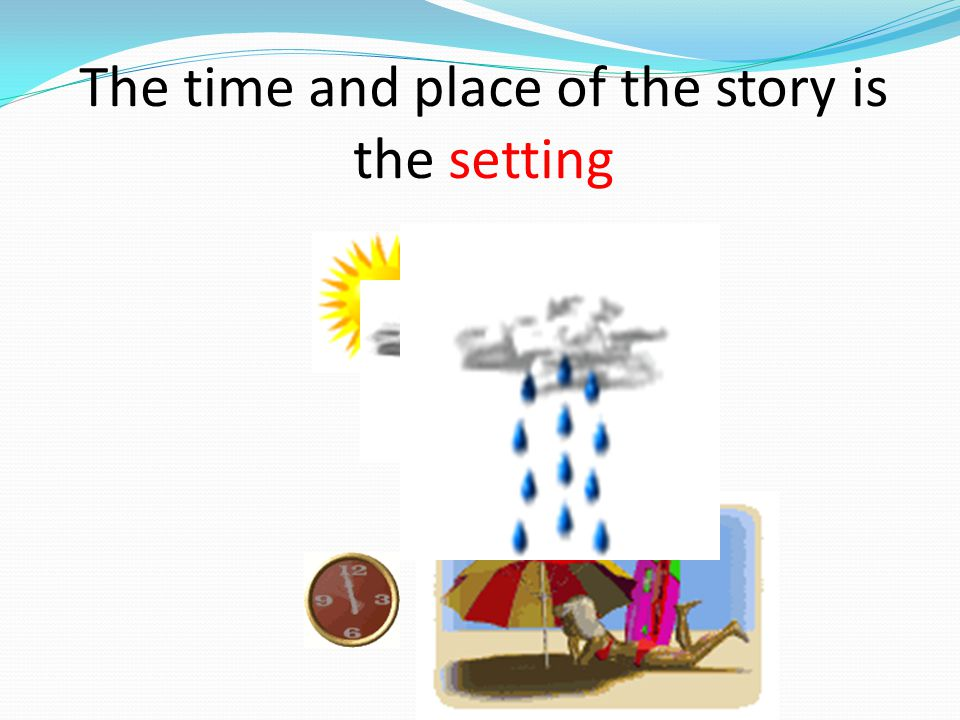 The time and place of the story is the setting