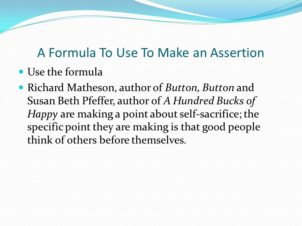 A Formula To Use To Make an Assertion