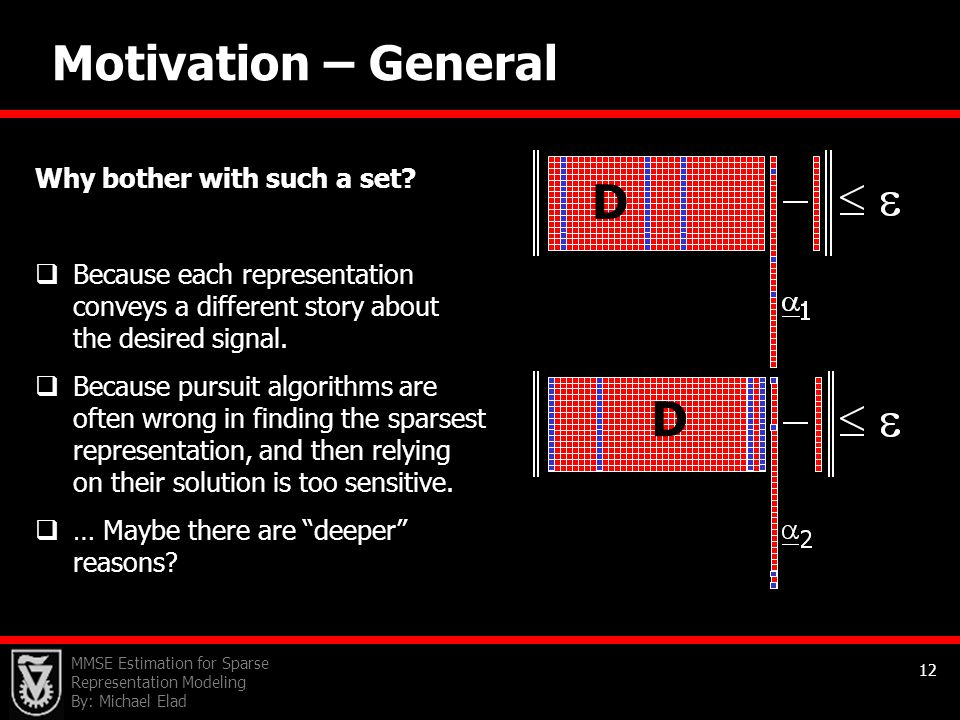 Motivation – General D D Why bother with such a set