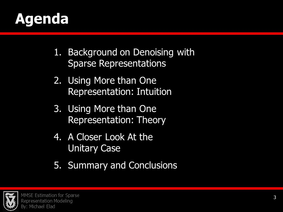 Agenda Background on Denoising with Sparse Representations