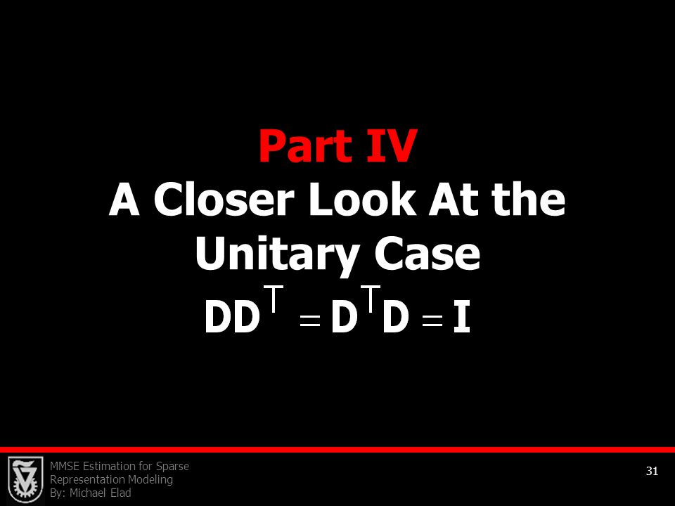 Part IV A Closer Look At the Unitary Case