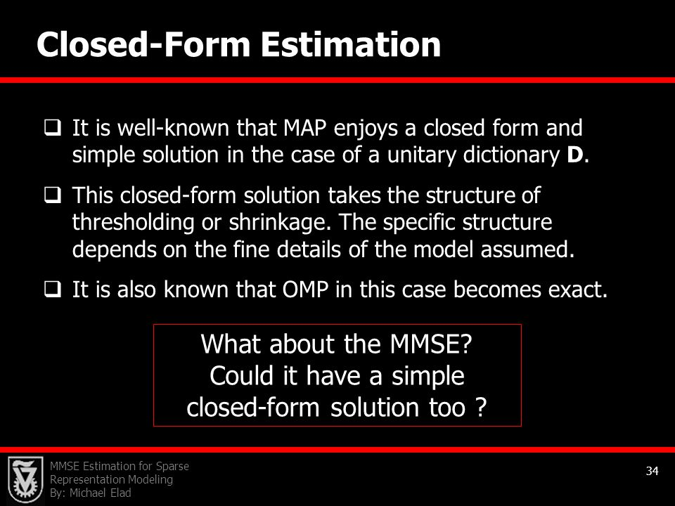 What about the MMSE Could it have a simple closed-form solution too