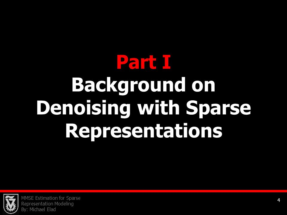 Part I Background on Denoising with Sparse Representations