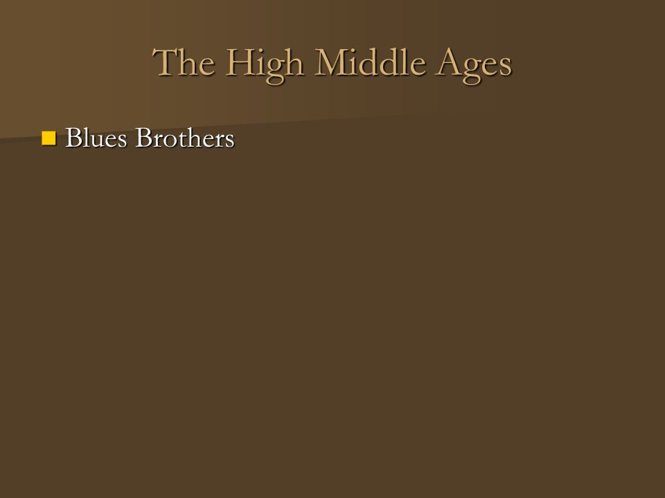 The High Middle Ages Blues Brothers