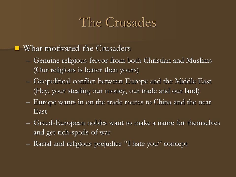 The Crusades What motivated the Crusaders