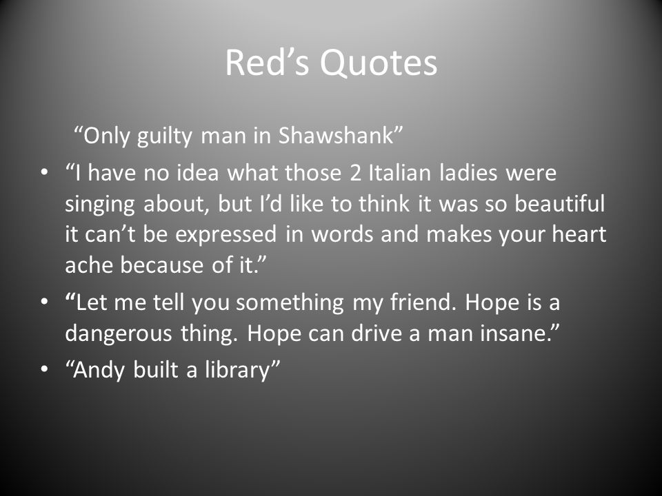 Red's Quotes Only guilty man in Shawshank