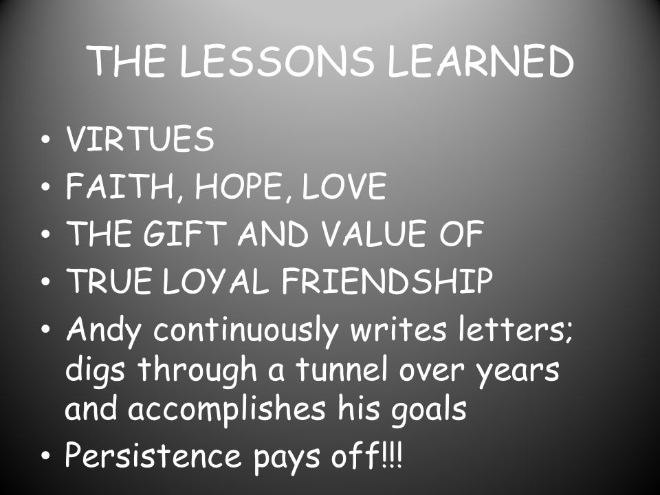THE LESSONS LEARNED VIRTUES FAITH, HOPE, LOVE THE GIFT AND VALUE OF
