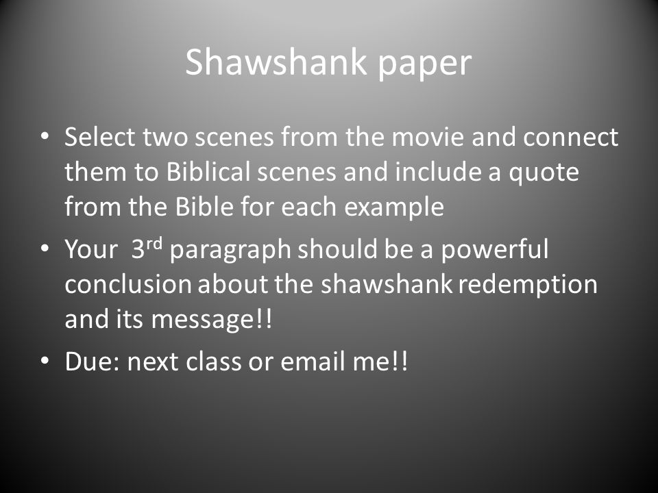 Shawshank paper Select two scenes from the movie and connect them to Biblical scenes and include a quote from the Bible for each example.