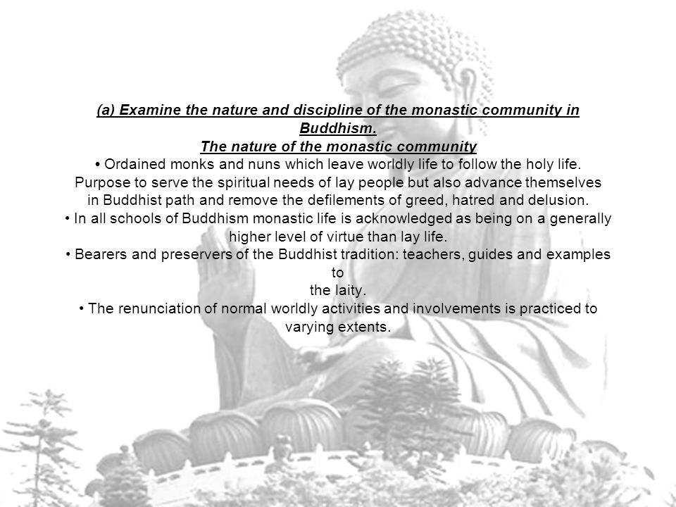 (a) Examine the nature and discipline of the monastic community in Buddhism.