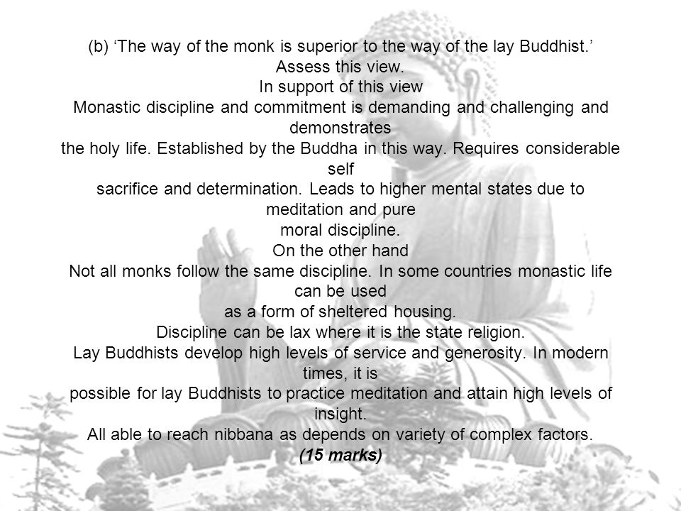 (b) 'The way of the monk is superior to the way of the lay Buddhist