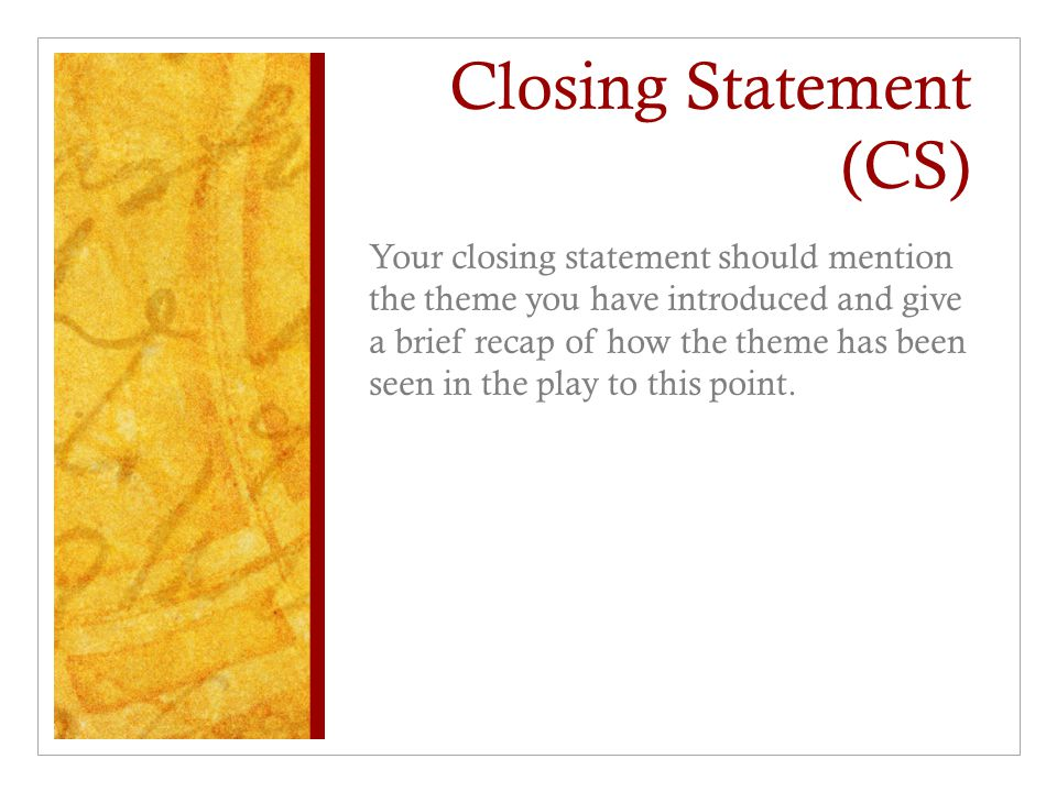 Closing Statement (CS)