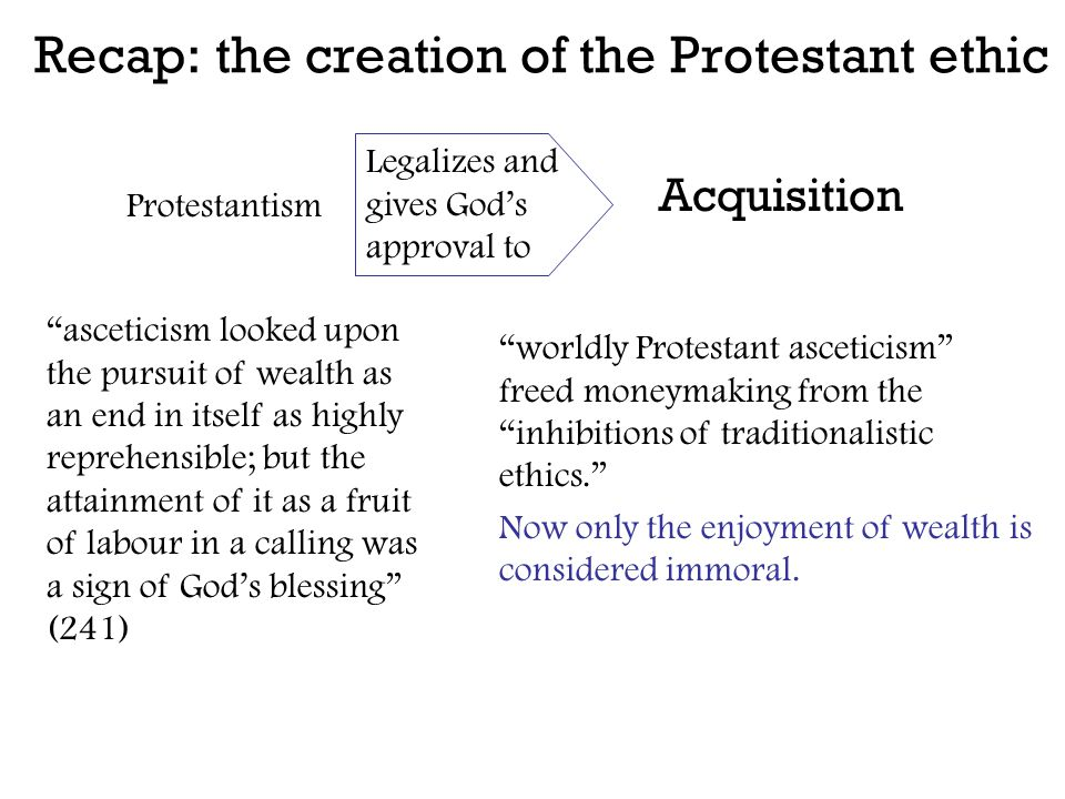 Recap: the creation of the Protestant ethic