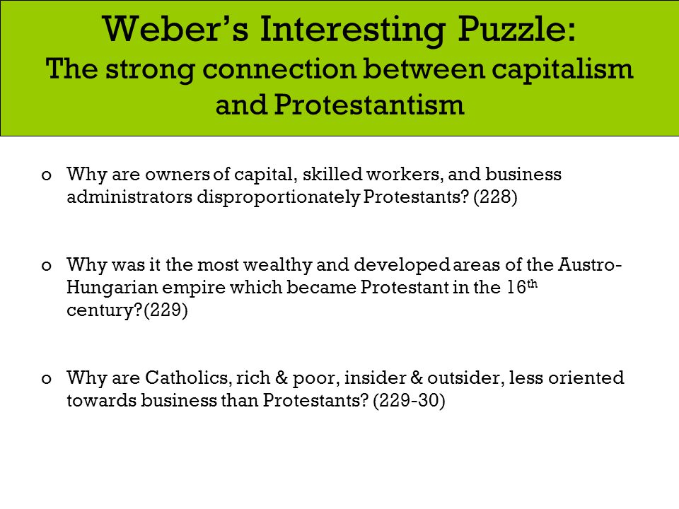 Weber's Interesting Puzzle: The strong connection between capitalism and Protestantism